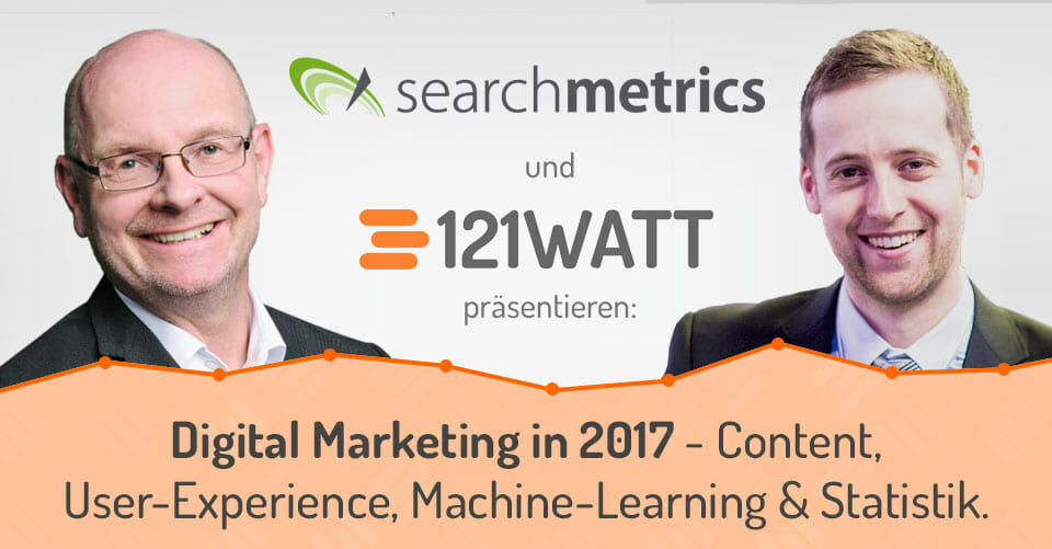 Digital-Marketing in 2017 - Content, User-Expierience, Machine-Learning & Statistik